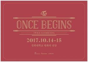 트와이스, 데뷔 2주년 기념 첫 공식 팬미팅 'ONCE BEGINS' 개최...